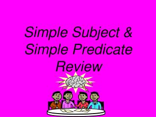 Simple Subject & Simple Predicate Review