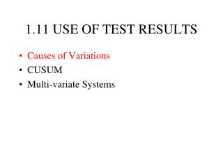 1.11 USE OF TEST RESULTS