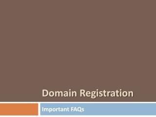 Domain Registration - Important FAQs