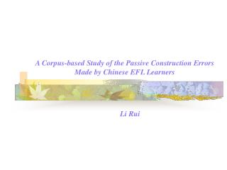 A Corpus-based Study of the Passive Construction Errors Made by Chinese EFL Learners
