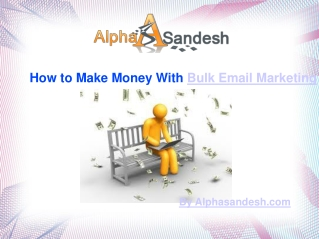 How to Make Money With Bulk Email Marketing