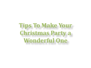 Tips To Make Your Christmas Party a Wonderful One