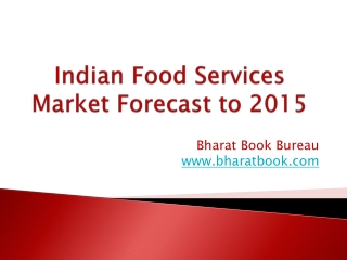 Indian Food Services Market Forecast to 2015
