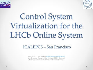 Control System Virtualization for the LHCb Online System ICALEPCS – San Francisco