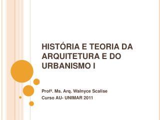 HISTÓRIA E TEORIA DA ARQUITETURA E DO URBANISMO I