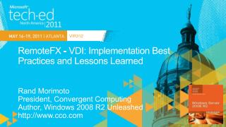 RemoteFX  - VDI: Implementation Best Practices and Lessons Learned