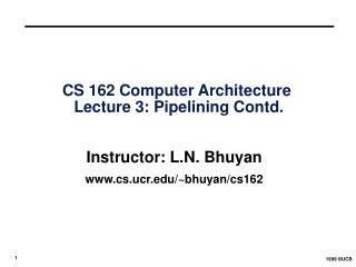 CS 162 Computer Architecture  Lecture 3: Pipelining Contd.