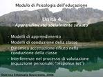 Modulo di Psicologia dell educazione   Unit  4. Apprendimento socialmente situato
