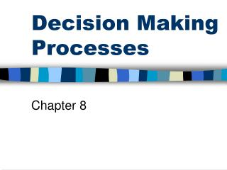Decision Making Processes