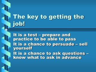 The key to getting the job!