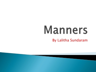 MIND YOUR MANNERS
