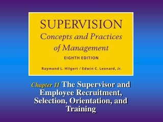 Chapter 11  The Supervisor and Employee Recruitment, Selection, Orientation, and Training