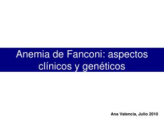 Anemia de Fanconi: aspectos clínicos y genéticos