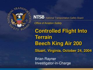 Controlled Flight Into Terrain Beech King Air 200 Stuart, Virginia, October 24, 2004