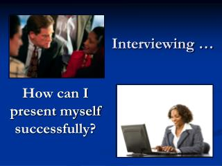 Interviewing …