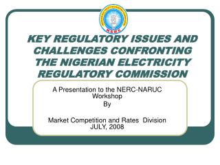 KEY REGULATORY ISSUES AND  CHALLENGES CONFRONTING THE NIGERIAN ELECTRICITY REGULATORY COMMISSION