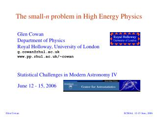 The small- n problem in High Energy Physics