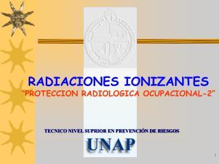 """RADIACIONES IONIZANTES """"PROTECCION RADIOLOGICA OCUPACIONAL-2"""""""