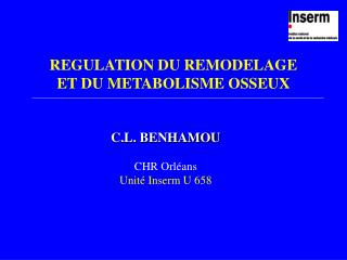 REGULATION DU REMODELAGE  ET DU METABOLISME OSSEUX