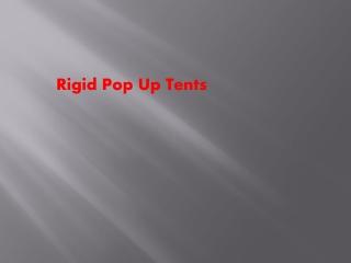 Rigid Pop Up Tents