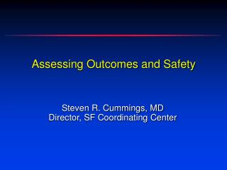 Assessing Outcomes and Safety