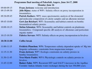 Programme final meeting of PaleoSalt, Angers, June 16-17, 2008 Monday June 16 09:00-09:15	 Frans Jorissen:  welcome and