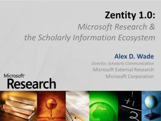 Zentity 1.0: Microsoft Research &  the Scholarly Information Ecosystem