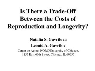 Is There a Trade-Off  Between the Costs of Reproduction and Longevity?