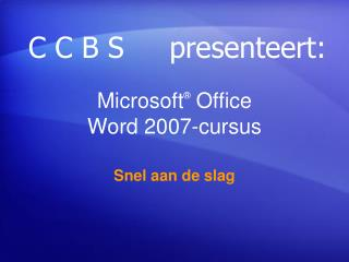Microsoft ®  Office  Word  2007-cursus