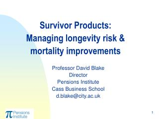 Survivor Products:  Managing longevity risk & mortality improvements