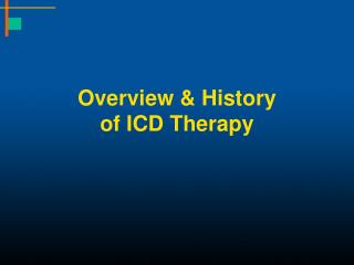 Overview & History  of ICD Therapy