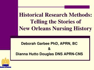 Historical Research Methods: Telling the Stories of  New Orleans Nursing History