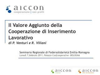 Il Valore  Aggiunto  della Coopera z ione di Inserimento  Lavorativo di P. Venturi e R. Villani