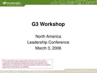 G3 Workshop North America  Leadership Conference March 3, 2006