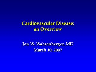 Cardiovascular Disease:   an Overview