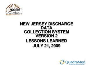 NEW JERSEY DISCHARGE DATA  COLLECTION SYSTEM  VERSION 2  LESSONS LEARNED  JULY 21, 2009