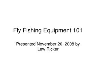 Fly Fishing Equipment 101