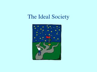 The Ideal Society