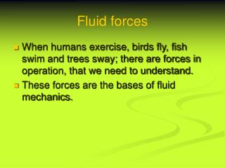 Fluid forces