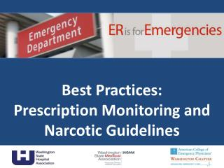 Best Practices: Prescription Monitoring and Narcotic Guidelines