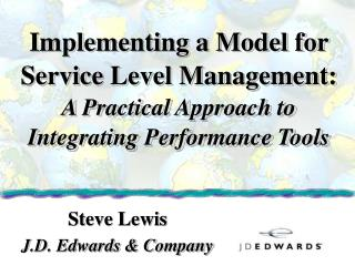 Implementing a Model for Service Level Management: A Practical Approach to Integrating Performance Tools