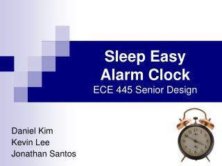 Sleep Easy  Alarm Clock ECE 445 Senior Design