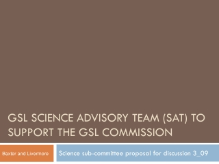 GSL science advisory Team (SAT) to support the GSL commission