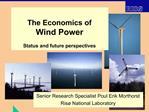 The Economics of  Wind Power   Status and future perspectives