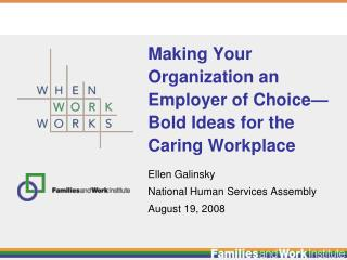 Making Your Organization an Employer of Choice— Bold Ideas for the Caring Workplace