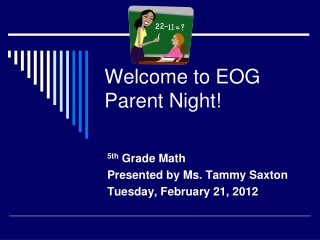 Welcome to EOG Parent Night!