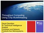 David Davidian Sr Technical Intelligence Analyst Processor and Network Products Sun Microsystems, Inc.