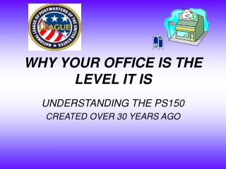 WHY YOUR OFFICE IS THE LEVEL IT IS