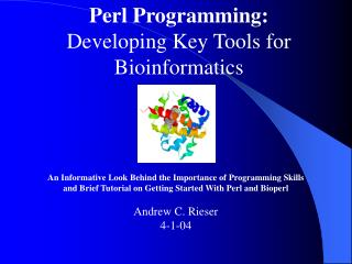 Perl Programming:  Developing Key Tools for Bioinformatics