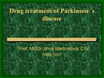 Drug treatment of Parkinson  s disease